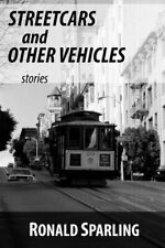 Streetcars and Other Vehicles: Stories, Sparling 9780995286115 Free Shipping-,