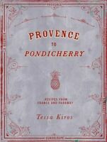 NEW Provence to Pondicherry By Tessa Kiros Hardcover Free Shipping