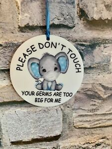 Please Don't Touch Your Germs Are Too Big For Me Pram Tag Baby Elephant Mask
