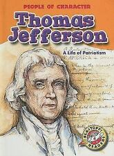 Thomas Jefferson: A Life of Patriotism (Blastoff! Readers: People of Character)