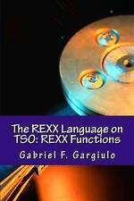 NEW The REXX Language on TSO: REXX Functions by Gabriel F. Gargiulo