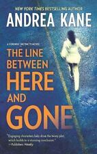 The Line Between Here and Gone-Andrea Kane-2013 Forensic Instincts novel #2