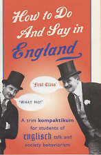 How to Do and Say in England: A Trim Kompaktikum for Students of Englisch...
