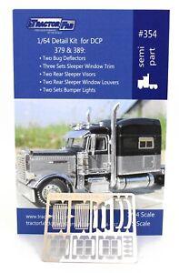 1:64 TRACTOR FAB (#354) Detail Kit for DCP Peterbilt Model 379 & 389 Semi Truck