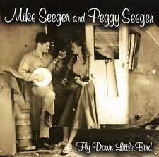 Mike Seeger, Mike Seeger & Peggy - Fly Down Little Bird [New CD]