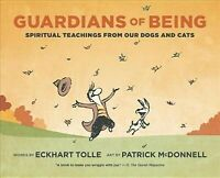 Guardians of Being : Spiritual Teachings from Our Dogs and Cats, Paperback by...