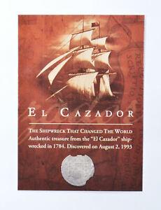 Real PIRATE Treasure! 1784 El Cazador Ship Wreck Relic Silver Reales COA *852