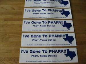 5  I'VE GONE TO PHARR !!    STICKERS