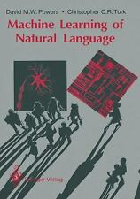 Machine Learning of the Natural Language by David Powers and Christopher Turk...