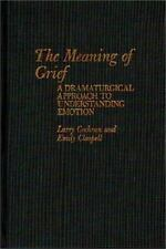 The Meaning of Grief: A Dramaturgical Approach to Understanding Emotio-ExLibrary