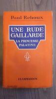 Paul Cc Una Rude Gaillarde La Princesa Palatine Flammarion 1934