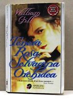 TENERA ROSA, SELVAGGIA ORCHIDEA - W. Gill [Sperling Paperback]
