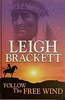 Follow the Free Wind by Brackett, Leigh