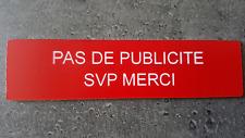 """Plaque gravée"""" Pas de Publicité """"avec adhésif ,étiquette 10 cm x 2.5 cm ,rouge"""