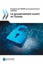 Examens de l'Ocde Sur la Gouvernance Publique le Gouvernement Ouvert en...