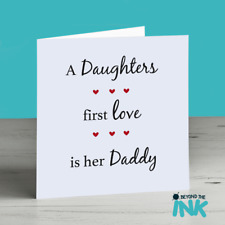 Daughters First Love Is Her Daddy Happy Birthday Fathers Day Personalised Card