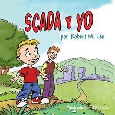 SCADA y YO : Un Libro para niños y Directores (2014, Paperback)