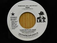 Concrete Blonde 45 True bw Same   I.R.S VG+ To VG++