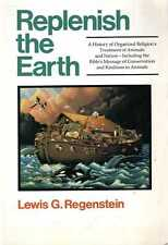 Regenstein, Lewis G REPLENISH THE EARTH, A HISTORY OF ORGANIZED RELIGION'S TREAT
