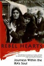 Rebel Hearts : Journeys Within the IRA's Soul by Kevin Toolis (1997, Paperback,