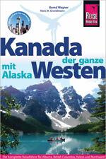 Kanada,  der ganze Westen mit Alaska     Reise Know How   Deutsch Hans-R. /W ...