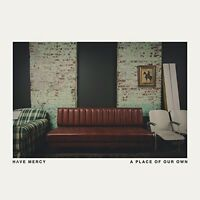 Have Mercy - Place of Our Own [New Vinyl]