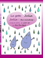 La gota Julia = Julia the raindrop (Spanish-English) por Kaira Pérez Aguada