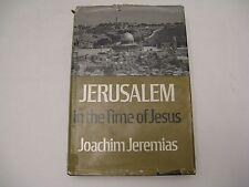 Jerusalem in the Time of Jesus by Joachim Jeremias. 1969 Hardcover. Dust Jacket