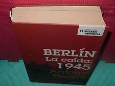 BERLIN LA CAIDA 1945 - ANTONY BEEVOR - TAPA DURA - 540 PAGINAS