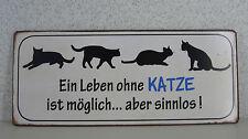 Metall - Schild mit Spruch: Ein Leben ohne Katze ist möglich...aber sinnlos !