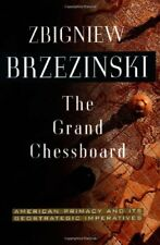 The Grand Chessboard: American Primacy And Its Geostrategic Imperatives by Br…