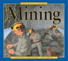 America at Work: Mining by Ann Love and Jane Drake (2002, Paperback)