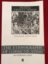 The Ethnography of Communication: An Introduction by Muriel Saville-Troike...