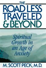The Road Less Traveled And Beyond : Spiritual Growth In An Age Of Anxiety by M.
