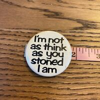 Vintage 80s Novelty Button Not As Think As You Stoned I am Pinback Trees 420