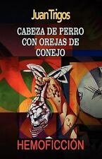 Cabeza de Perro con Orejas de Conejo by Juan Trigos (2010, Paperback)