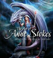 Art of Anne Stokes : Mystical, Gothic & Fantasy, Hardcover by Stokes, Anne; W...