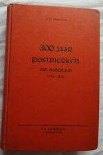 300 YEARS OF NETHERLAND POSTAGE 1570-1870 by KORTEWEG,HARDBACK IN GOOD CONDITION