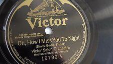 Victor Salon Orchestra - 78rpm single 10-inch – Victor #V.E. 19799 Oh, How I Mis