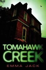 Tomahawk Creek by Emma Jack (2011, Paperback)