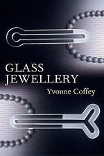 Glass Jewellery by Coffey, Yvonne ( Author ) ON Oct-19-2009, Paperback,Coffey, Y