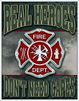 "Real Heroes Don't Need Capes - Fire Dept Tin Sign, 12.5"" W x 16"" H"