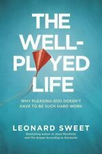 The Well-Played Life: Why Pleasing God Doesn't Have to Be Such Hard Work (Paperb