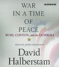 War in a Time of Peace: Bush, Clinton, and the Generals by Halberstam, David