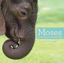 Moses: The True Story of an Elephant Baby - LikeNew - Perepeczko, Jenny -