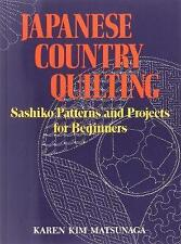 Japanese Country Quilting: Sashiko Patterns and Projects for Beginners by Karen Kim Matsunaga (Paperback, 2013)