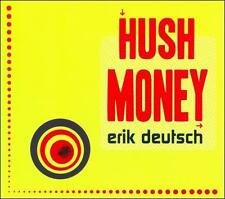 Hush Money [Digipak] * by Erik Deutsch (CD, 2009, Hammer & String Records)
