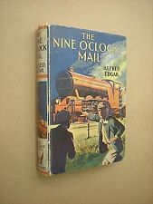 THE NINE O'CLOCK MAIL. ALFRED EDGAR. 1930 1st EDITION HARDBACK BOYS STORY