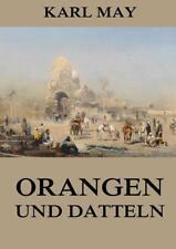 Orangen und Datteln von Karl May (2016, Taschenbuch)