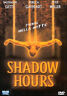 Shadow Hours DVD NUOVO
